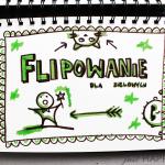 Flipowanie, czyli sztuka prezentacji za pomocą rysunków